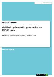 Gefährdungsbeurteilung anhand einer KfZ-Werkstatt - Fachkraft für Arbeitssicherheit FaSi bzw. SiFa