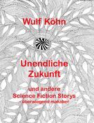 Wulf Koehn: Unendliche Zukunft ★★★★★