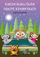 Siegfried Freudenfels: Katze Kuku Gute Nacht Kinderbuch