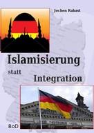 Jochen Rabast: Islamisierung statt Integration