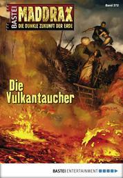 Maddrax - Folge 372 - Die Vulkantaucher
