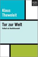 Klaus Theweleit: Tor zur Welt