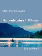 Mag. Manuela Molk: Naturerlebnisse in Kärnten