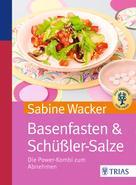 Sabine Wacker: Basenfasten & Schüßler-Salze