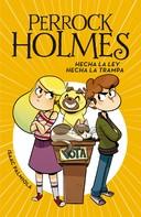 Isaac Palmiola: Hecha la ley, hecha la trampa (Serie Perrock Holmes 10)