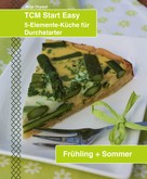 Anja Orywol: TCM Start Easy Frühling + Sommer
