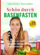 Sabine Wacker: Schön durch Basenfasten