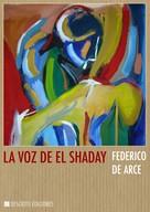 Federico de Arce: La voz de El Shaday
