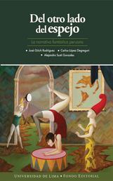 Del otro lado del espejo - La literatura fantástica peruana