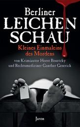 Berliner Leichenschau - Kleines Einmaleins des Mordens