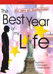 The Best Year of my Life - Ein Jahr als Gastschüler - Tagebuch - Erfahrungen - Informationen