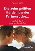 Arps Tobias: Die zehn größten Hürden bei der Partnersuche... ★★★