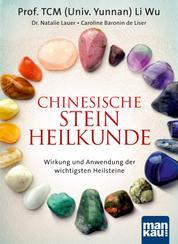 Chinesische Steinheilkunde - Wirkung und Anwendung der wichtigsten Heilsteine