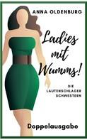 Anna Oldenburg: Ladies mit WUMMS! Die Lautenschlager-Schwestern