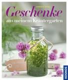 Gabriele Bickel: Geschenke aus meinen Kräutergarten