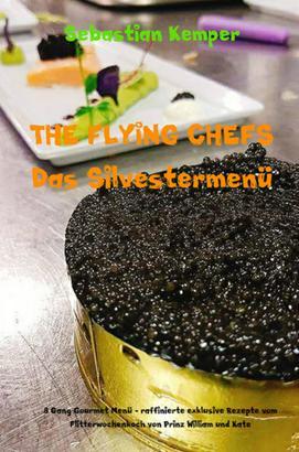 THE FLYING CHEFS Das Silvestermenü - 8 Gang Gourmet Menü