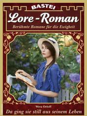 Lore-Roman 109 - Da ging sie still aus seinem Leben