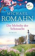Michael Romahn: Die Melodie der Sehnsucht ★★★