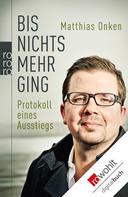 Matthias Onken: Bis nichts mehr ging ★★★★