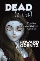 Howard Odentz: Dead (A Lot) ★★★★★