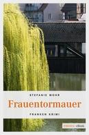 Stefanie Mohr: Frauentormauer ★★★★