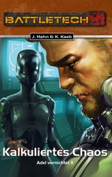 BattleTech 30: Kalkuliertes Chaos - Adel vernichtet 2
