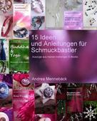 Andrea Mennebäck: 15 Ideen und Anleitungen für Schmuckbastler! ★★