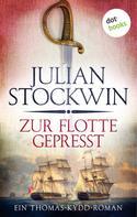 Julian Stockwin: Zur Flotte gepresst: Ein Thomas-Kydd-Roman - Band 1 ★★★★