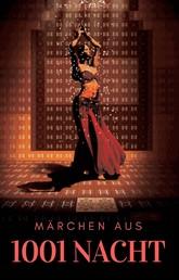 Märchen aus 1001 Nacht - Vollständige Übersetzung des Originaltextes