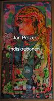 Jan Pelzer: Indiskretionen