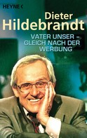 Dieter Hildebrandt: Vater unser - gleich nach der Werbung ★★★★