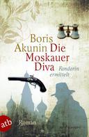 Boris Akunin: Die Moskauer Diva ★★★★