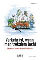 Willi Mertens: Verkehr ist, wenn man trotzdem lacht ★★★★