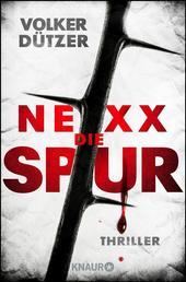 NEXX: Die Spur - Thriller