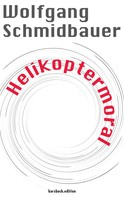 Wolfgang Schmidbauer: Helikoptermoral ★★★★