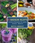 Mattis Lundqvist: 25 basische Rezepte ★★★★