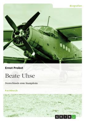 Beate Uhse - Deutschlands erste Stuntpilotin
