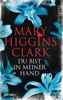 Mary Higgins Clark: Du bist in meiner Hand ★★★★