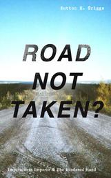 ROAD NOT TAKEN? - Imperium in Imperio & The Hindered Hand - Two Political Novels - Black Civil Rights Movement