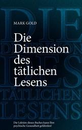 Die Dimension des tätlichen Lesens