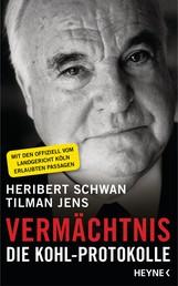Vermächtnis - Die Kohl-Protokolle. Mit den offiziell vom Landgericht Köln erlaubten Passagen