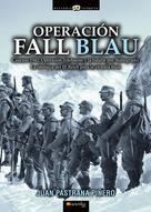 Juan Pastrana Piñero: Operación Fall Blau
