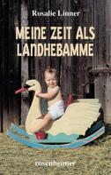 Rosalie Linner: Meine Zeit als Landhebamme ★★★★★