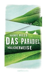 Das Paradies, möglicherweise - Roman