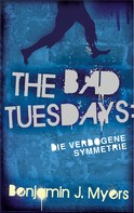 Benjamin J. Myers: The Bad Tuesdays: Die Verbogene Symmetrie ★★★