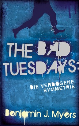 The Bad Tuesdays: Die Verbogene Symmetrie