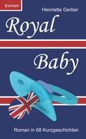 Henriette Gerber: Royal Baby