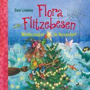 Flora Flitzebesen – Winterzauber im Hexendorf