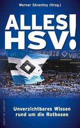 Alles HSV! - Unverzichtbares Wissen rund um die Rothosen