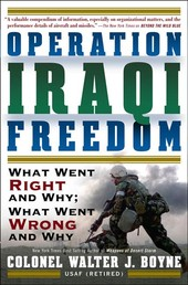 Operation Iraqi Freedom - What Went Right, What Went Wrong, and Why